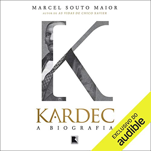 Kardec, a biografia [Portuguese Edition] Audiobook By Marcel Souto Maior cover art