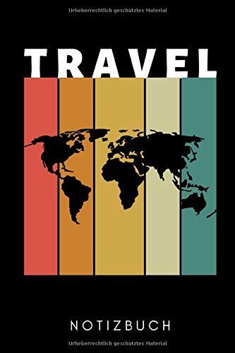 TRAVEL NOTIZBUCH: A5 REISETAGEBUCH Geschenke für Backpacker und Reisende   Reisebuch   Weltenbummler   Backpacking   Work and Travel   Weltreise planen   Reiseplaner