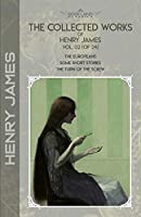 The Collected Works of Henry James, Vol. 02 (of 24): The Europeans; Some Short Stories; The Turn of the Screw (Bookland Classics)