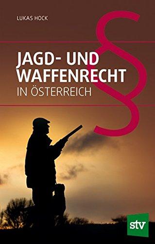 Jagd- und Waffenrecht in Österreich