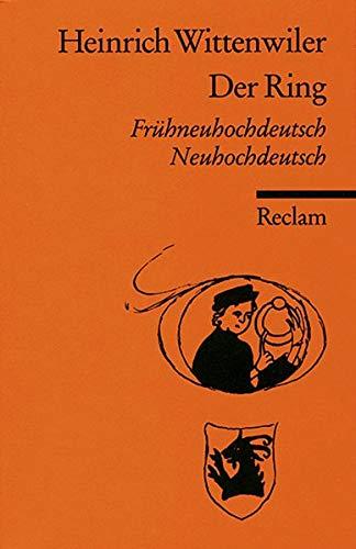 Der Ring: Frühneuhochdt. /Neuhochdt. (Reclams Universal-Bibliothek)