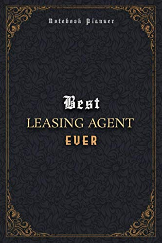 Leasing Agent Notebook Planner - Luxury Best Leasing Agent Ever Job Title Working Cover: Business, Meal, 6x9 inch, 5.24 x 22.86 cm, A5, Daily, Pocket, 120 Pages, Home Budget, Journal