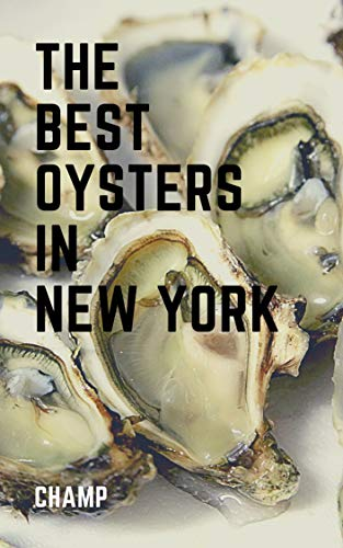 The Best Oysters In New York (The Best Of: New York) (English Edition)