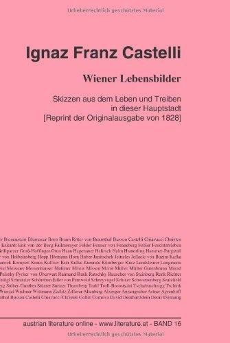 Wiener Lebensbilder: Skizzen aus dem Leben und Treiben in dieser Hauptstadt  [Reprint der Originalausgabe von 1828]