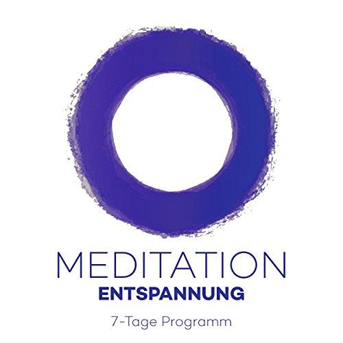 Couverture de Meditation Entspannung: 7-Tage Programm