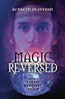 Magic Reversed: Celtic Bestiary Tales Book 1