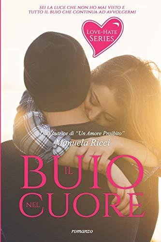 Il Buio Nel Cuore (Love - Hate Series): Romance Young Adult