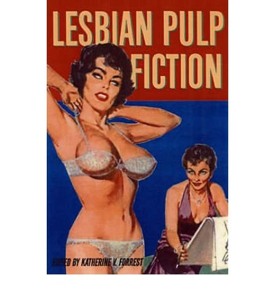 [(Lesbian Pulp Fiction)] [Author: Katherine V. Forrest] published on (June, 2005)