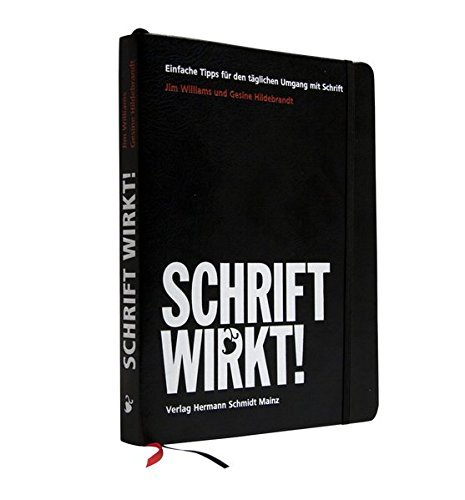 SCHRIFT WIRKT! Einfache Tipps für den täglichen Umgang mit Schrift by Jim Williams (2013-03-01)