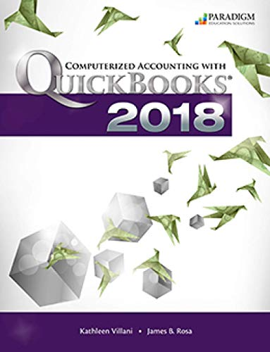 Compare Textbook Prices for Computerized Accounting with Quickbooks 2018: Text  ISBN 9780763882679 by Kathleen Villani, James B. Rosa