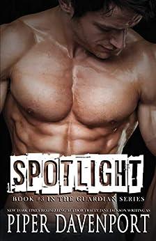 Spotlight (Guardians Book 3) by [Piper Davenport]
