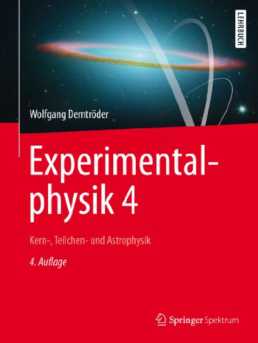 Experimentalphysik 4: Kern-, Teilchen- und Astrophysik (Springer-Lehrbuch)