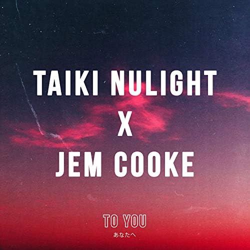 Taiki Nulight & Jem Cooke