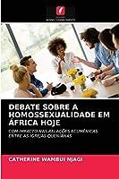 Debate Sobre a Homossexualidade Em África Hoje