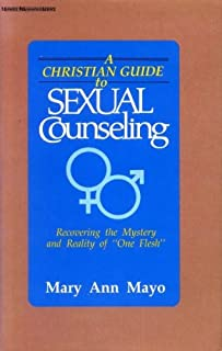 A Christian Guide to Sexual Counseling: Recovering the Mystery and the Reality of One Flesh