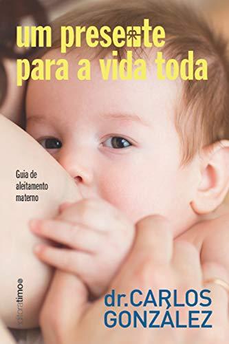 Um presente para a vida toda: guia de aleitamento materno