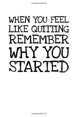 When You Feel Like Quitting Remember Why You Star: Notizbuch Journal Tagebuch 100 linierte Seiten | 6x9 Zoll (ca. DIN A5)