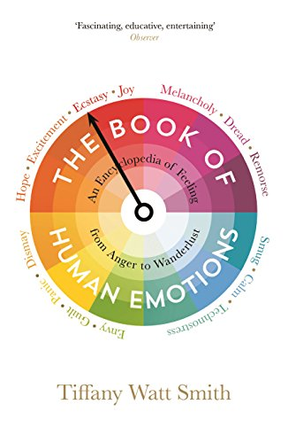 Compare Textbook Prices for The Book of Human Emotions Wellcome Collection Main Edition ISBN 9781781251300 by Tiffany Watt Smith