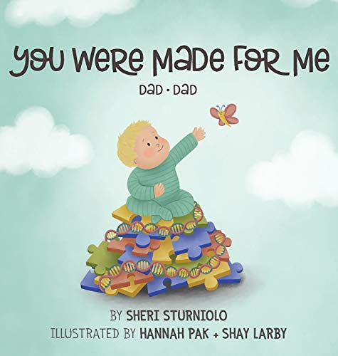You Were Made For Me: Dad*Dad