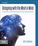 Designing with the Mind in Mind: Simple Guide to Understanding User Interface Design Guidelines (English Edition)