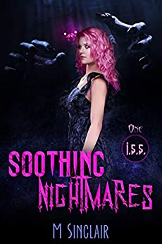 Soothing Nightmares (I.S.S. Book 1) by [M. Sinclair]
