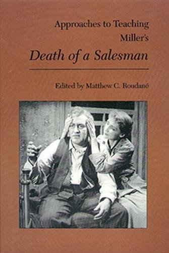 Approaches to Teaching Miller's Death of a Salesman (Approaches to Teaching World Literature)