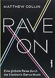 Rave On: Eine globale Reise durc...