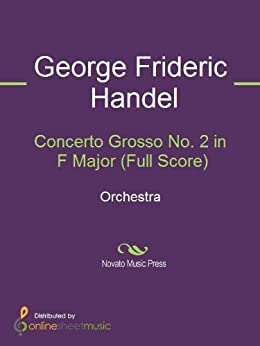 Concerto Grosso No. 2 in F Major (Full Score) (English Edition)