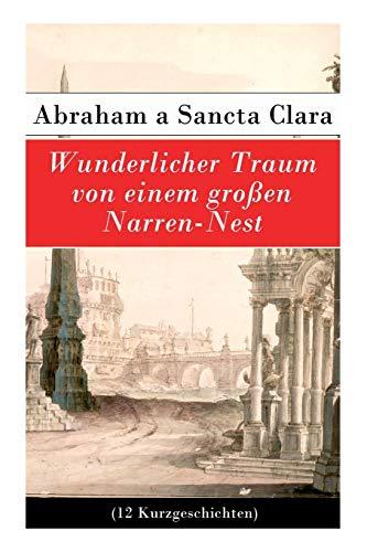 Wunderlicher Traum von einem großen Narren-Nest (12 Kurzgeschichten)