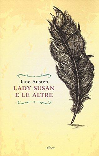 Lady Susan e le altre. Romanzi e racconti epistolari