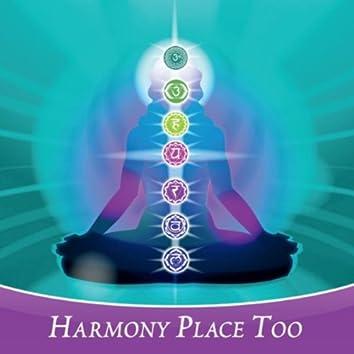 Harmony Place Too