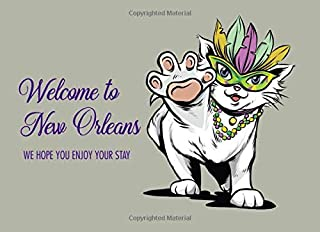 Welcome to New Orleans We hope you enjoy your stay: Guest book for vacation rental house / Visitors book that lets people ...