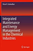Integrated Maintenance and Energy Management in the Chemical Industries