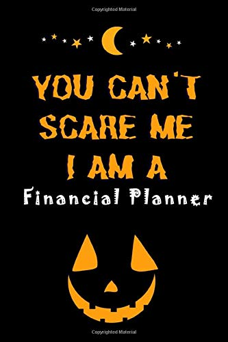 You Can't Scare Me I'm A Financial Planner: A5 Blank Lined Notebook Funny Halloween Gift For Financial Planner