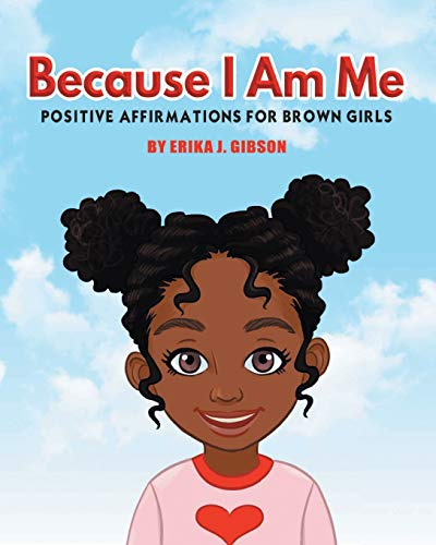Because I am Me: Positive Affirmations for Brown Girls
