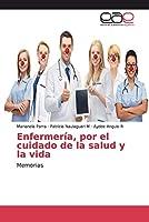 Enfermería, por el cuidado de la salud y la vida