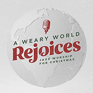 A Weary World Rejoices - EP