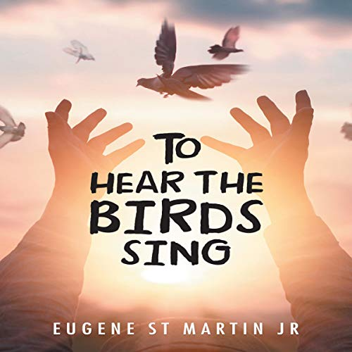To Hear the Birds Sing audiobook cover art