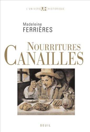 Nourritures canailles (L'Univers historique t. 1) PDF Books