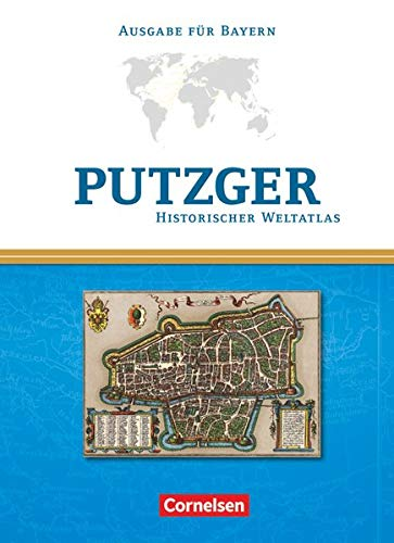 Putzger - Historischer Weltatlas - (104. Auflage): Kartenausgabe Bayern - Atlas mit Register
