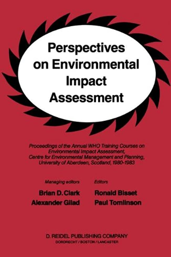 前奏曲三角メロンPerspectives on Environmental Impact Assessment: Proceedings of the Annual WHO Training Courses on Environmental Impact Assessment, Centre for Environmental Management and Planning, University of Aberdeen, Scotland, 1980-1983
