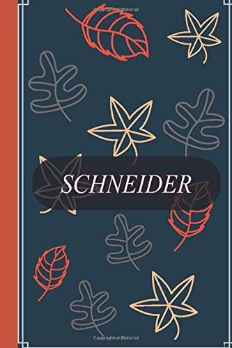 "Schneider: Notebook Journal - Schneider Personalized Notebook a Beautiful 100 lined pages, 6"" x 9"" Notebook / Journal Gift- Diary to Write, work: Schneider journal"