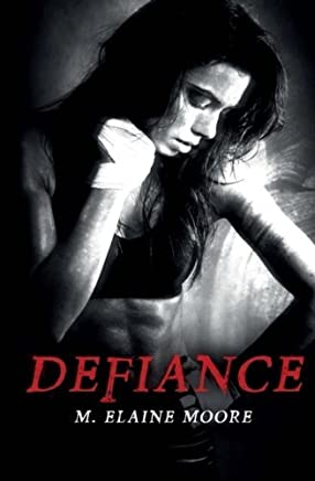 Defiance: A Novel (The Human Sacrifice Series) (Volume 2) by M. Elaine Moore (2014-09-19)