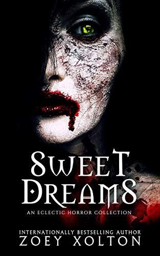 Sweet Dreams: An Eclectic Horror Collection (English Edition)