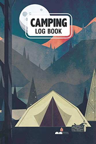 Camping Logbook: Camping Logbook adventure time outdoor activities to record your batter journey with camping directory camping gear camping chairs and tents for camping