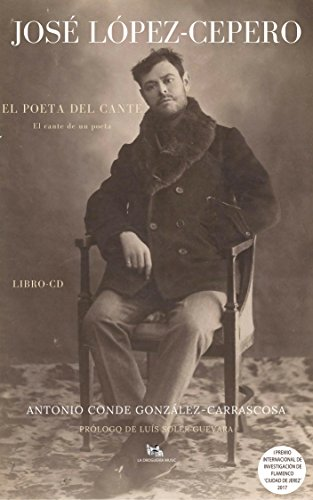 JOSÉ LÓPEZ-CEPERO. EL POETA DEL CANTE