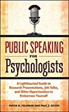 Image of Public Speaking for Psychologists: A Lighthearted Guide to Research Presentation, Jobs Talks, and Other Opportunities to Embarrass Yourself