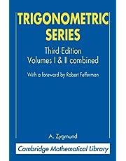 Trigonometric Series: Volumes I & II Combines