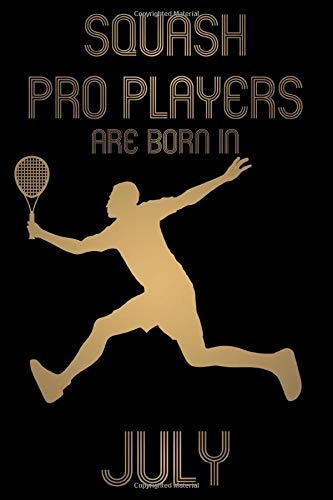 Squash Pro Players are born in July Notebook Birthday Gift Gold Book: Lined Notebook / Journal Gift, 101 Pages, 6x9, Soft Cover, Matte Finish