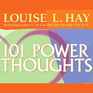 101 Power Thoughts                   By:                                                                                                                                 Louise L. Hay                               Narrated by:                                                                                                                                 Louise L. Hay                      Length: 1 hr and 6 mins     85 ratings     Overall 4.8